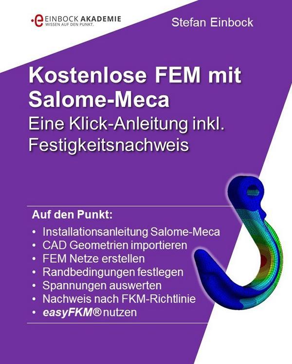 Buch Einführung in die kostenlose FEM Software Salome Meca Eine Klick-Anleitung inkl. Festigkeitsnachweis