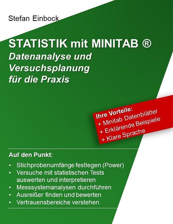 Buch zur Statistik mit Minitab um Versuche mit statistischen Tests bzgl Ausreissern, t-Test, ANOVA, Normalverteilungen auszuwerten, zu planen und zu interpretieren